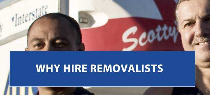 Why Hire Removalists